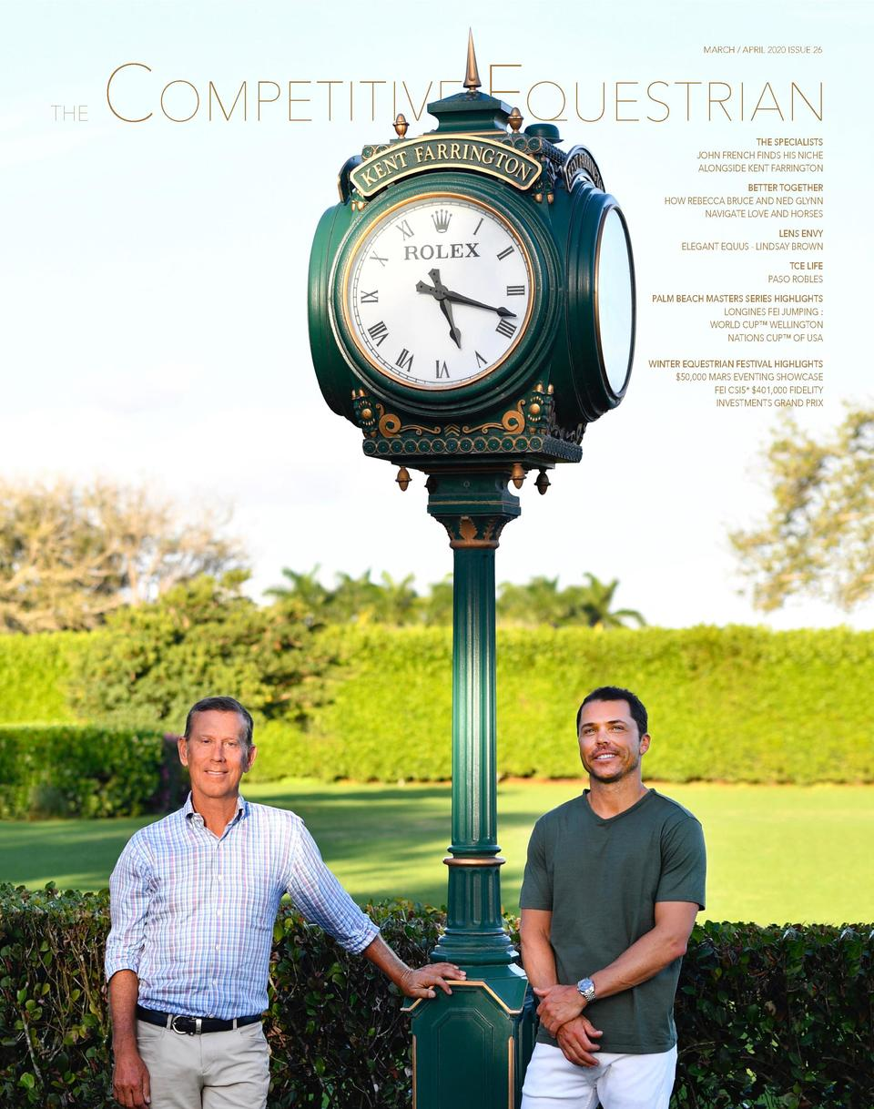 THE  COMPETITIV  MARCH   APRIL 2020 ISSUE 26  QUESTRIAN THE SPECIALISTS JOHN FRENCH FINDS HIS NICHE ALONGSIDE KENT FARRING...