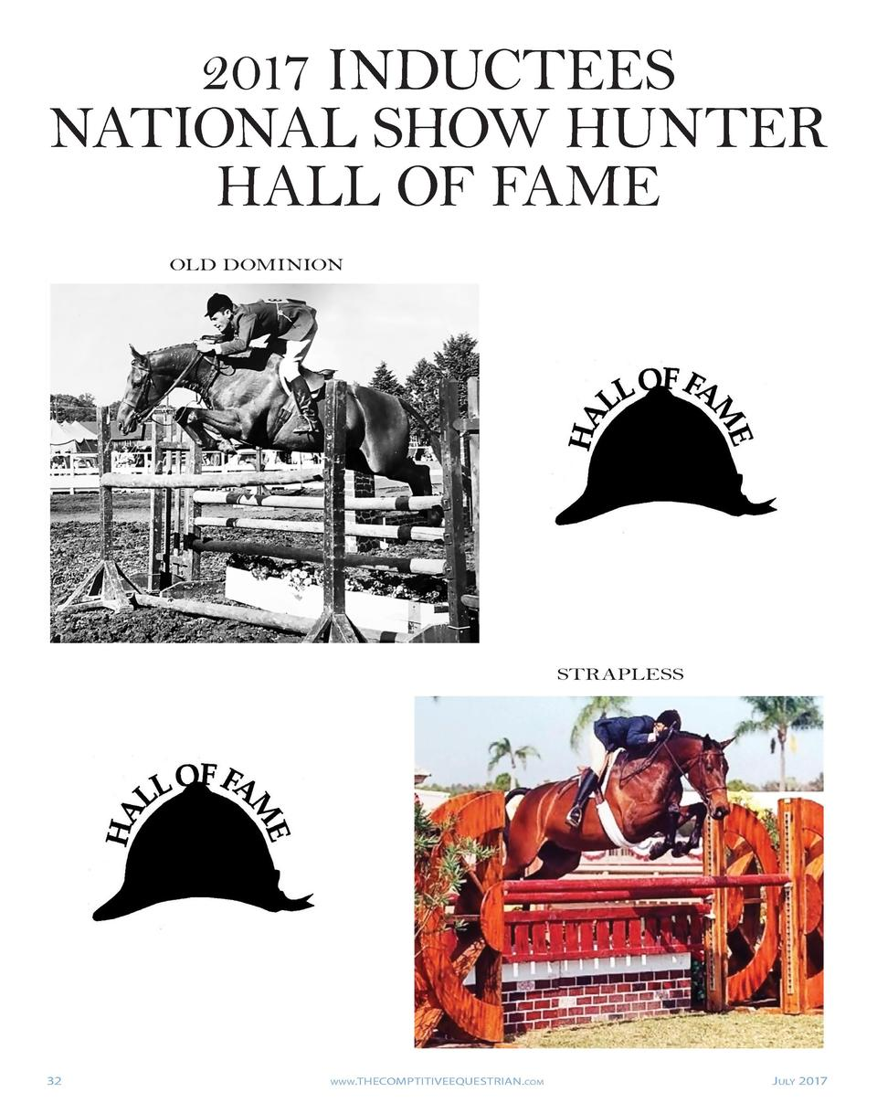 2017 INDUCTEES NATIONAL SHOW HUNTER HALL OF FAME OLD DOMINION  STRAPLESS  32  www.THECOMPTITIVEEQUESTRIAN.com     July 201...
