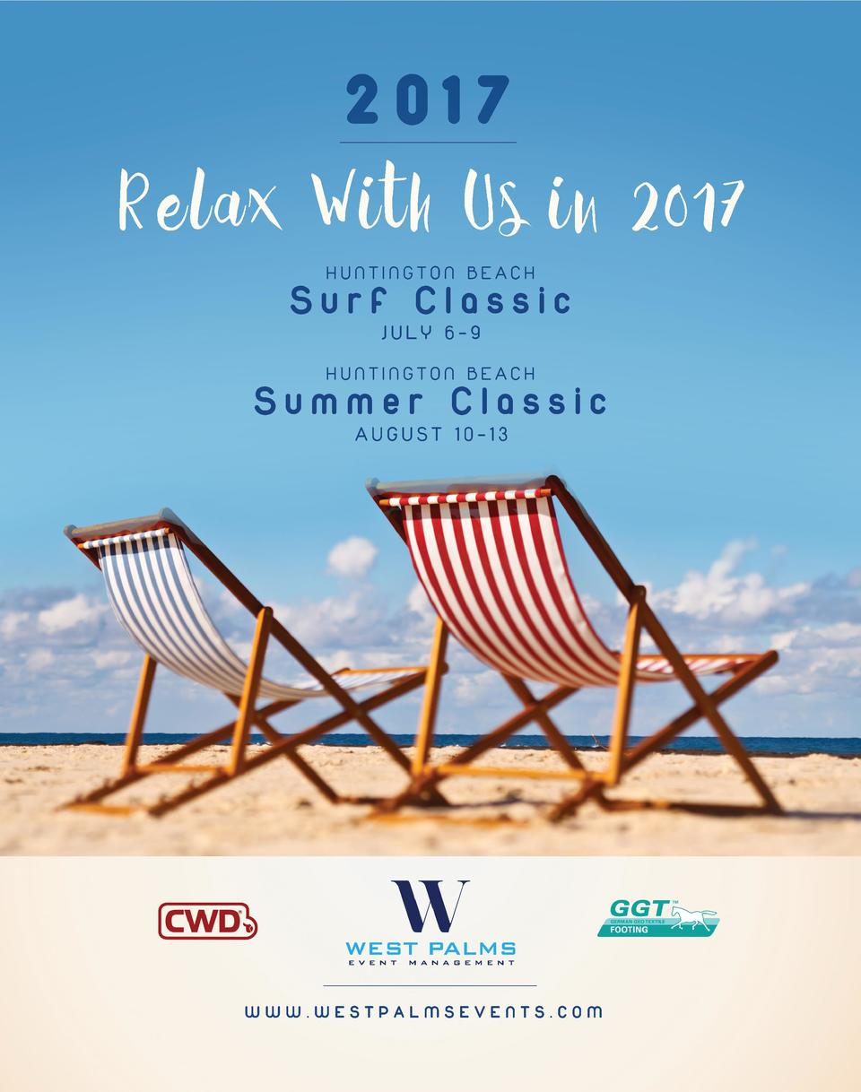 2017  Relax With Us in 2017 HUNTINGTON BEACH  Surf Classic JULY 6-9  HUNTINGTON BEACH  Summer Classic AUGUST 10-13  WWW.WE...